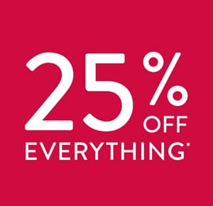 Sale now on. 25% off everything.