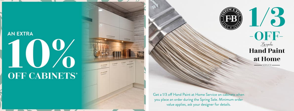 An extra 10% off cabinets. a third off bespoke hand paint at home services